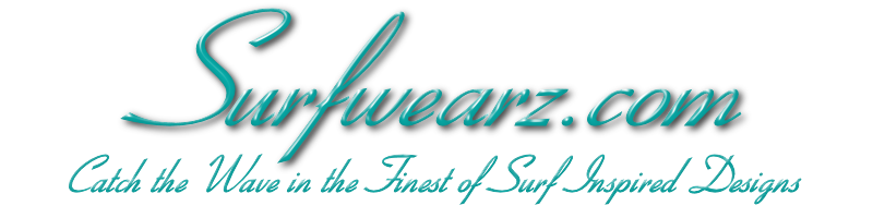 Surfwearz.com Catch the Wave in the Finest of Surf Inspired Designs